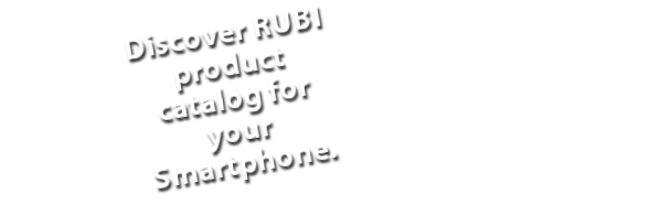 Discover RUBI product catalog for your Smartphone.